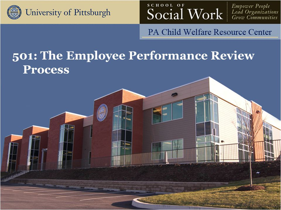 The Pennsylvania Child Welfare Resource Center Learning Objectives Learning Objectives: Participant will be able to: –Identify various types of employee performance reviews; –Describe the importance of defining agency expectations as they relate to the Employee Performance Review Process; –Identify the components of S.M.A.R.T.