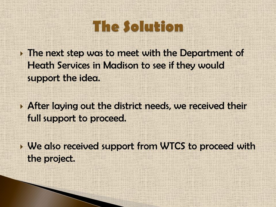  The next step was to meet with the Department of Heath Services in Madison to see if they would support the idea.