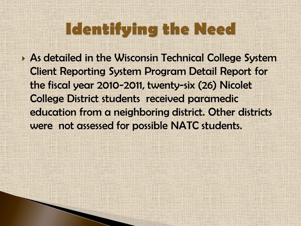  As detailed in the Wisconsin Technical College System Client Reporting System Program Detail Report for the fiscal year 2010-2011, twenty-six (26) N
