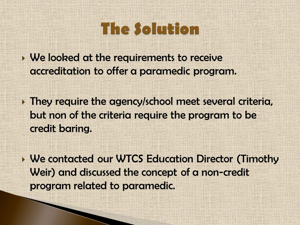  We looked at the requirements to receive accreditation to offer a paramedic program.
