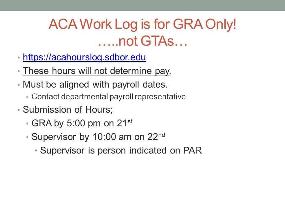ACA Work Log is for GRA Only.