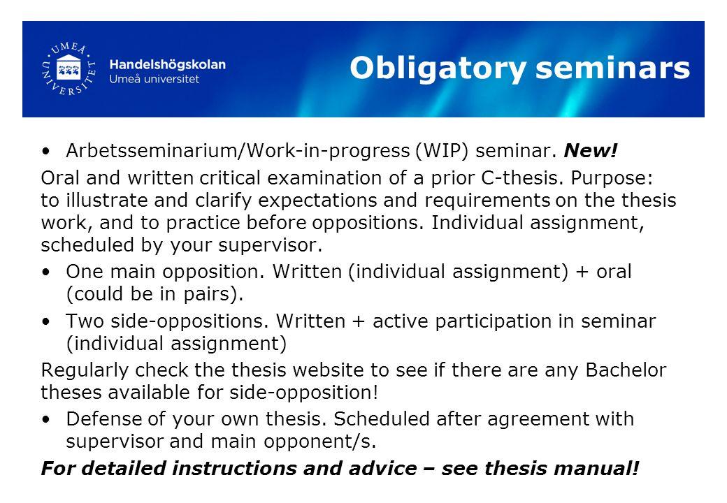 Obligatory seminars Arbetsseminarium/Work-in-progress (WIP) seminar.