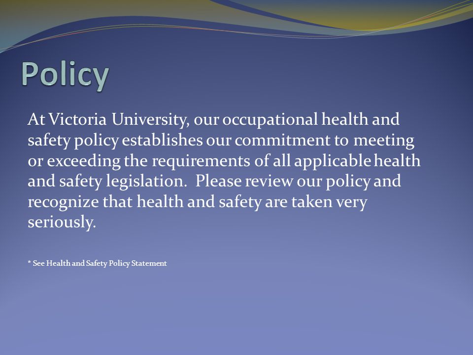 Victoria University's Health and Safety Program addresses health and safety through instruction and training.