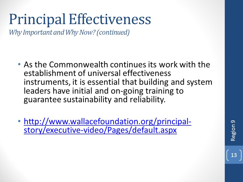 Principal Effectiveness Why Important and Why Now? (continued) As the Commonwealth continues its work with the establishment of universal effectivenes