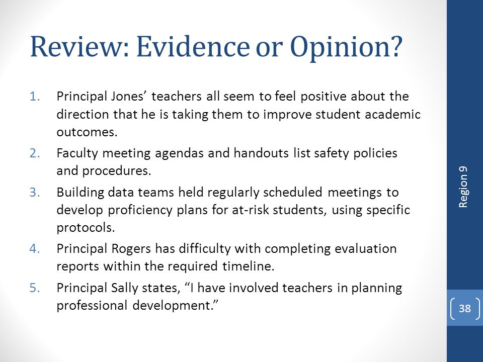 Review: Evidence or Opinion? 1.Principal Jones' teachers all seem to feel positive about the direction that he is taking them to improve student acade