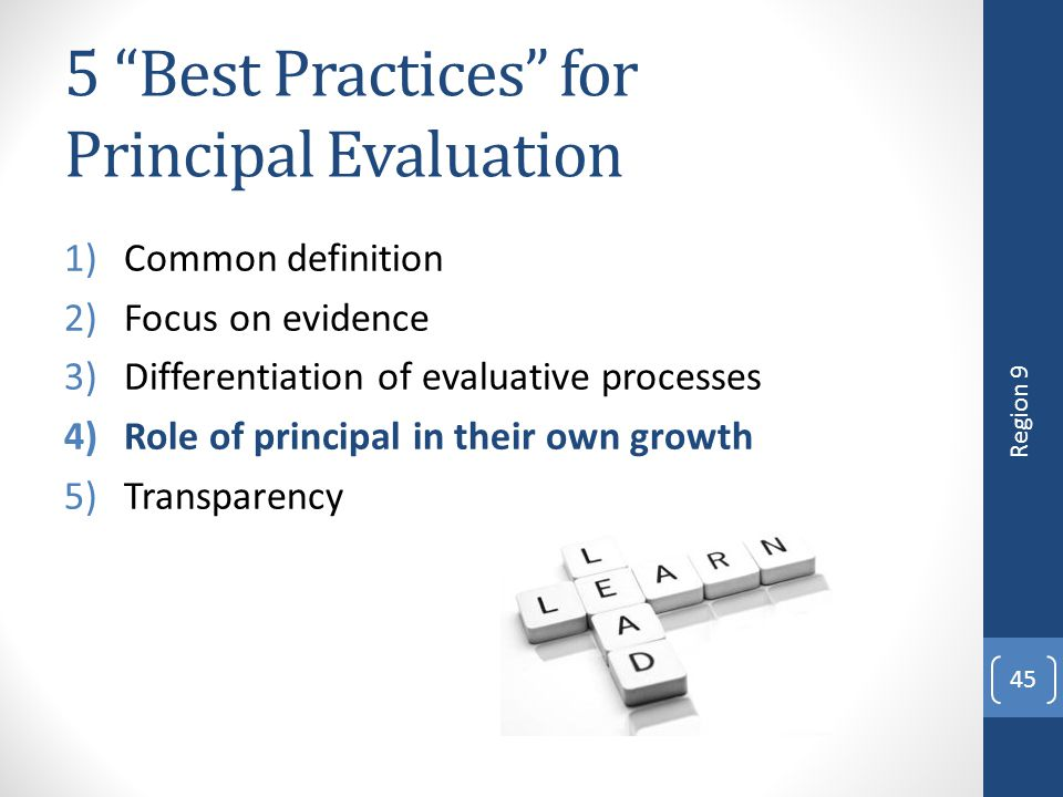 """5 """"Best Practices"""" for Principal Evaluation 1)Common definition 2)Focus on evidence 3)Differentiation of evaluative processes 4)Role of principal in t"""