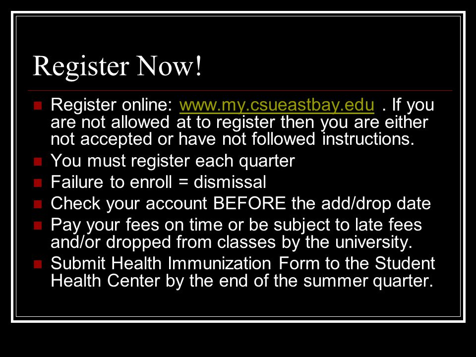 Register Now. Register online: www.my.csueastbay.edu.