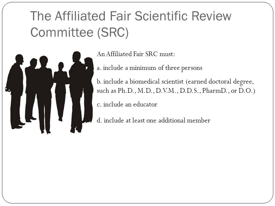 The Affiliated Fair Scientific Review Committee (SRC) An Affiliated Fair SRC must: a.