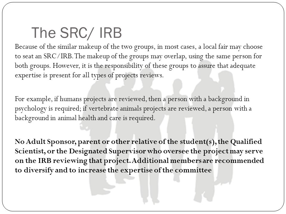 The SRC/ IRB Because of the similar makeup of the two groups, in most cases, a local fair may choose to seat an SRC/IRB.