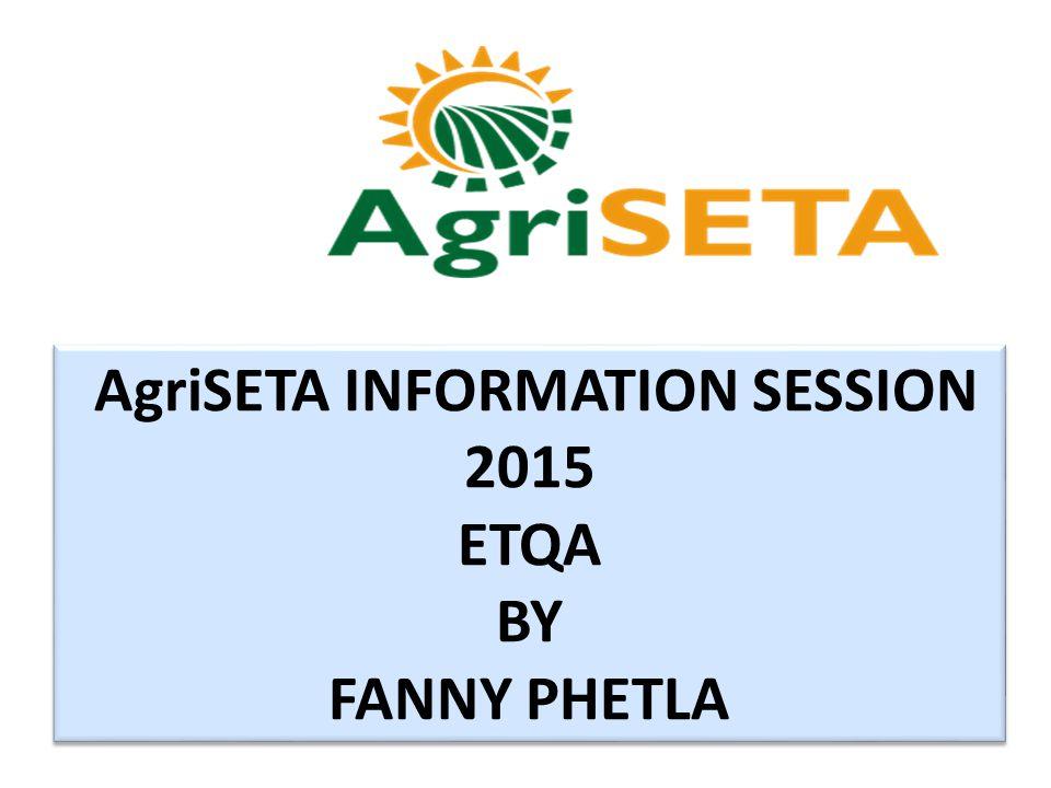 AgriSETA INFORMATION SESSION 2015 ETQA BY FANNY PHETLA