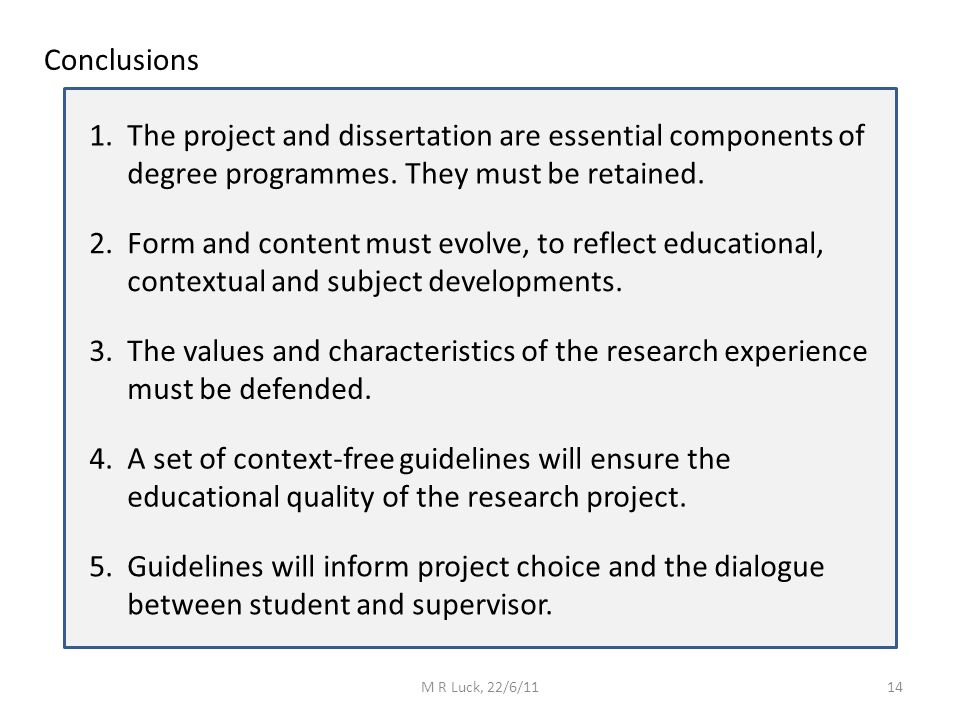 Conclusions 1. The project and dissertation are essential components of degree programmes.