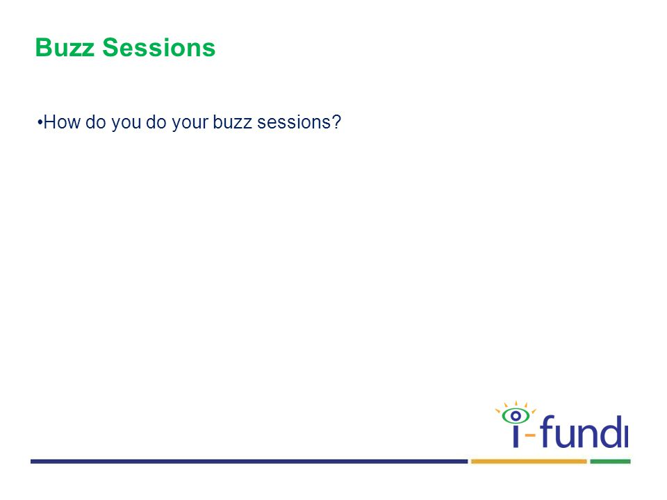 Buzz Sessions How do you do your buzz sessions?