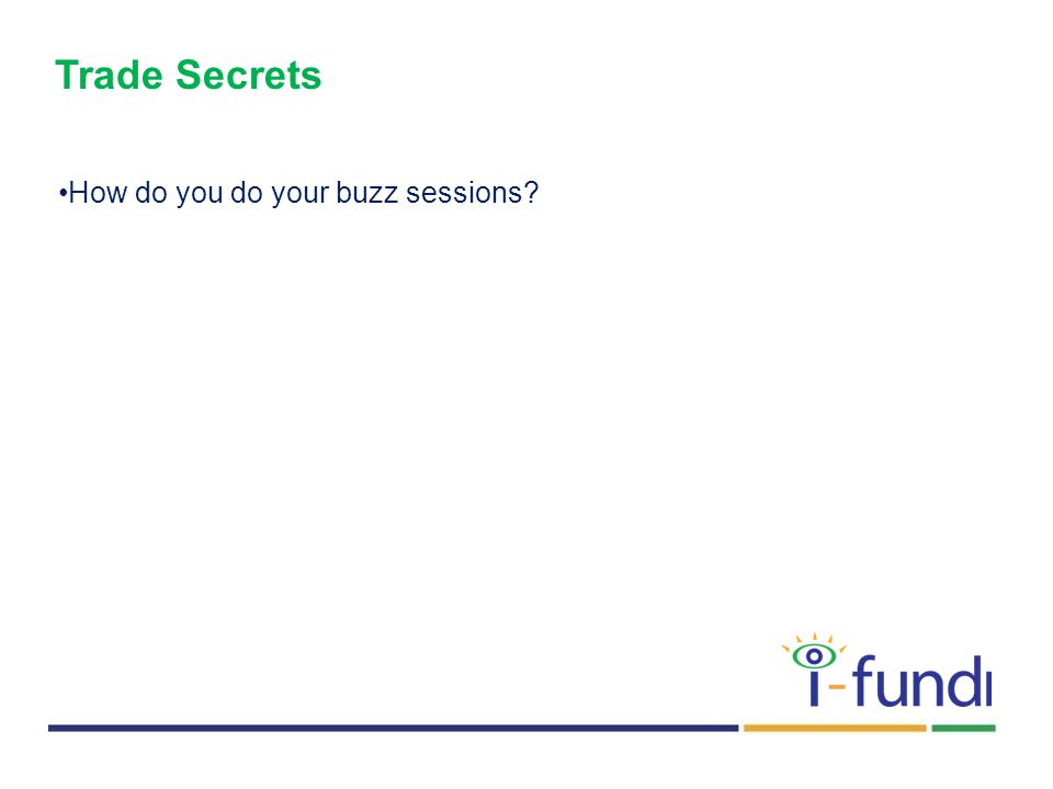 Trade Secrets How do you do your buzz sessions?