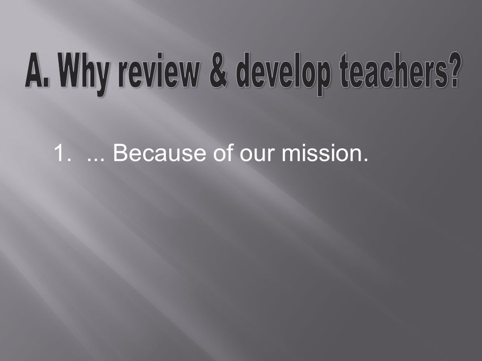  The teacher's initiative and ownership of the development process.