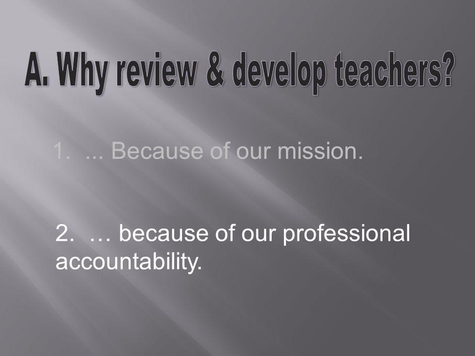 Teacher's Professional Development Plans Teacher's Development Goals Biennial teacher appraisal & evaluation Teacher Skills Rubric Specific defined developmental tasks Time framed – target due dates.