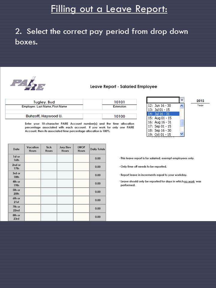 Filling out a Leave Report: 2. Select the correct pay period from drop down boxes.
