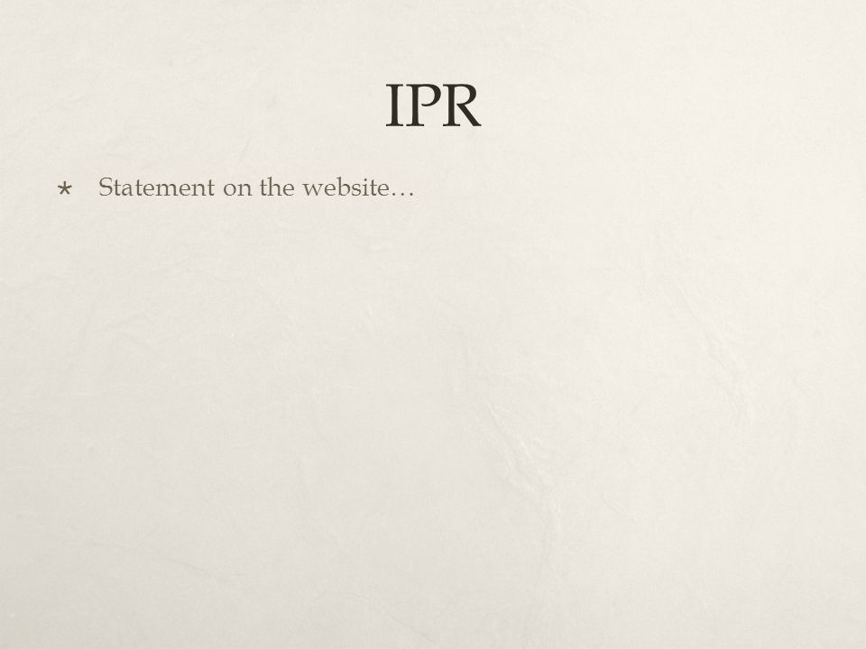IPR  Statement on the website…