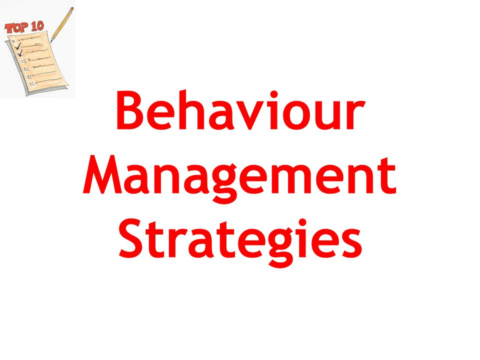 Hide The Behaviour Sometimes merging behaviour with the task is more effective:...read questions quietly......complete exercises on your own......complete the task with a friend...