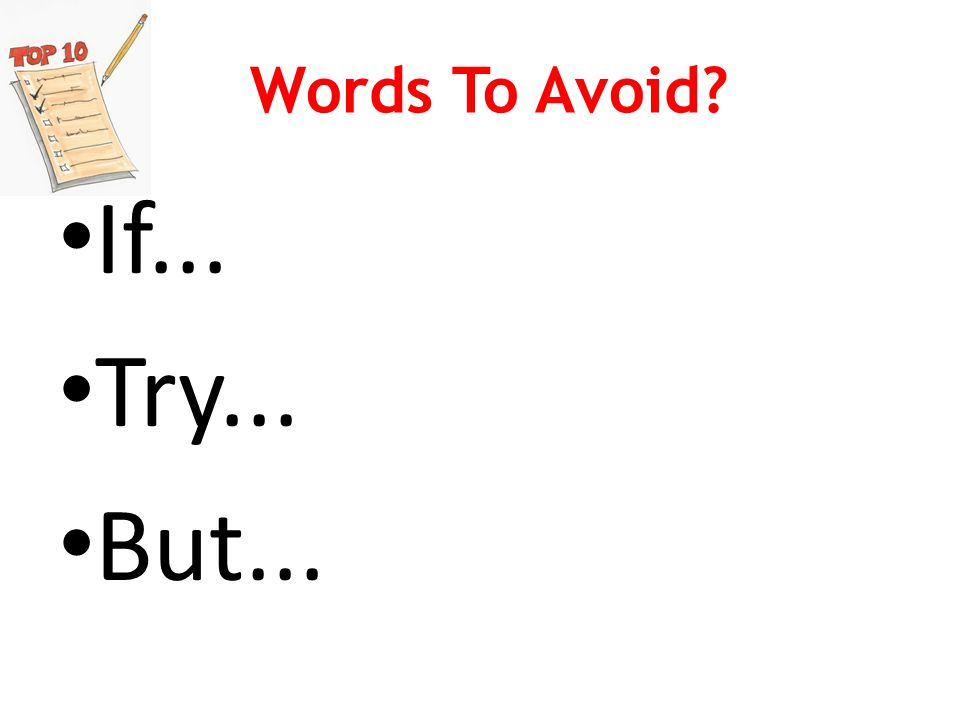 Words To Avoid If... Try... But...