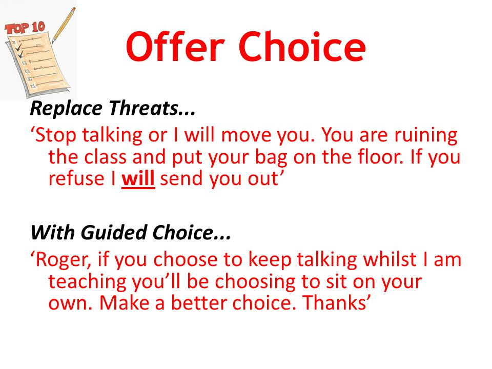 Offer Choice Replace Threats... 'Stop talking or I will move you.