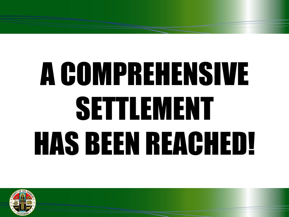 A COMPREHENSIVE SETTLEMENT HAS BEEN REACHED!