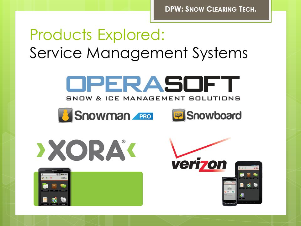 DPW: S NOW C LEARING T ECH. Products Explored: Service Management Systems