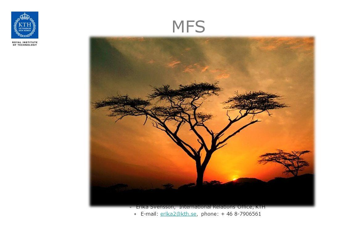 MFS Erika Svensson, International Relations Office, KTH E-mail: erika2@kth.se, phone: + 46 8-7906561erika2@kth.se