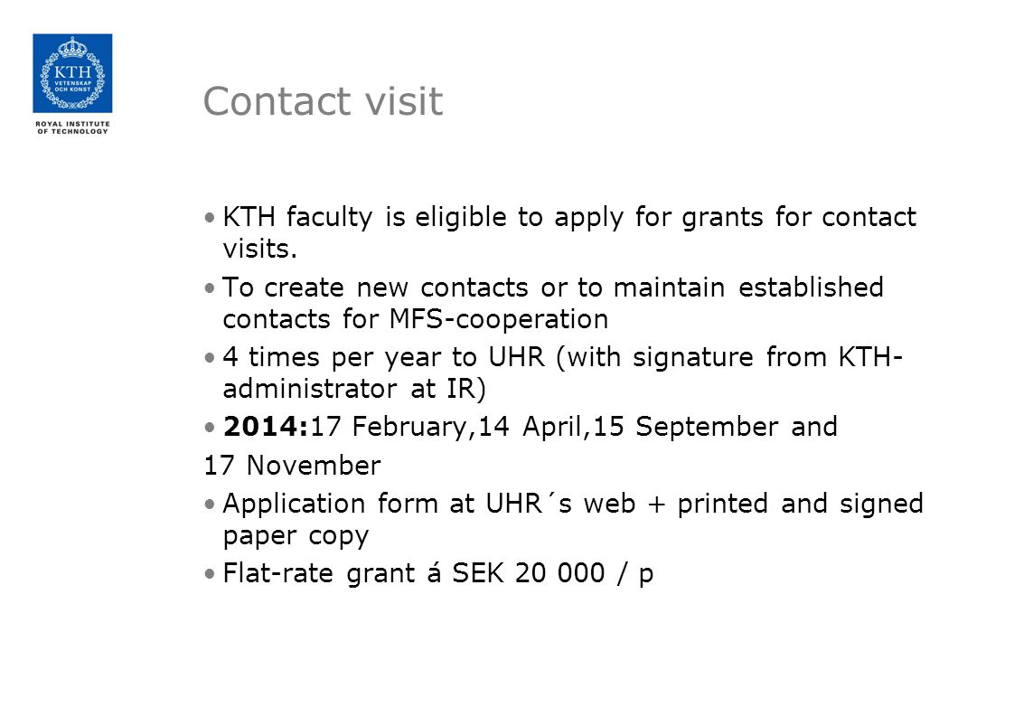 Contact visit KTH faculty is eligible to apply for grants for contact visits.