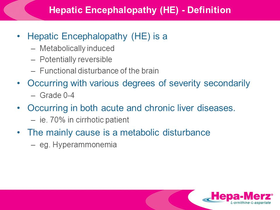 Indication of Hepa-Merz For the treatment of hyperammonemia as a result of acute and chronic liver diseases such as –liver cirrhosis, –fatty liver, –hepatitis; Especially for the treatment of incipient disturbances of consciousness (pre-coma) or neurological complications (hepatic encephalopathy)  Product Insert