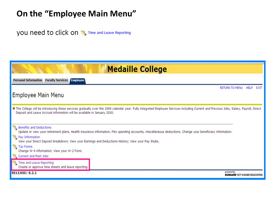 On the Employee Main Menu you need to click on