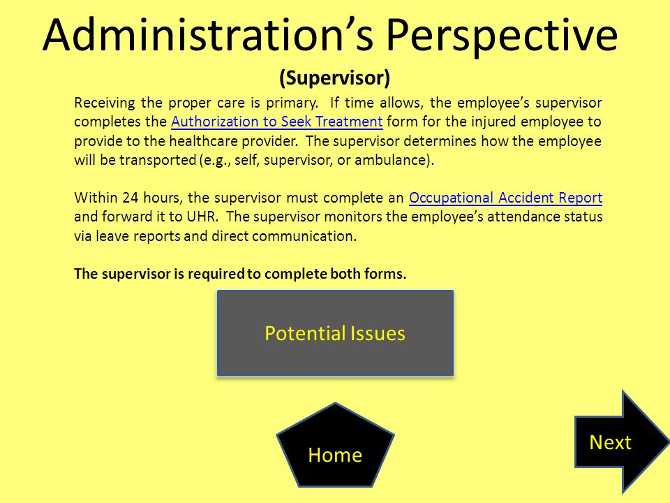 Potential Issues Next Home Administration's Perspective (Supervisor) Receiving the proper care is primary.