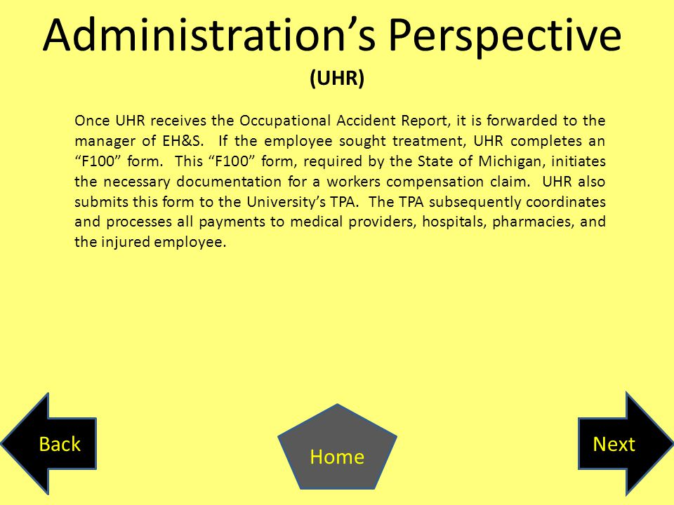 Administration's Perspective (UHR) Once UHR receives the Occupational Accident Report, it is forwarded to the manager of EH&S.