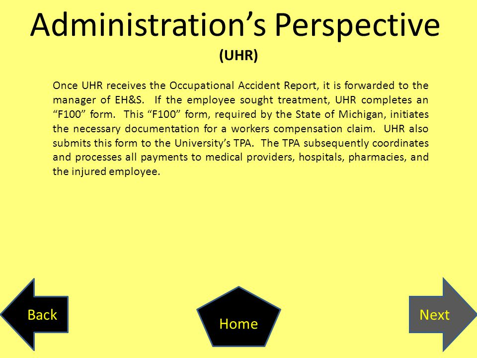 Administration's Perspective (UHR) Once UHR receives the Occupational Accident Report, it is forwarded to the manager of EH&S. If the employee sought