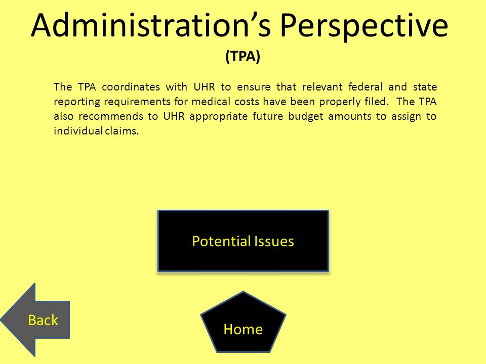 The TPA coordinates with UHR to ensure that relevant federal and state reporting requirements for medical costs have been properly filed. The TPA also