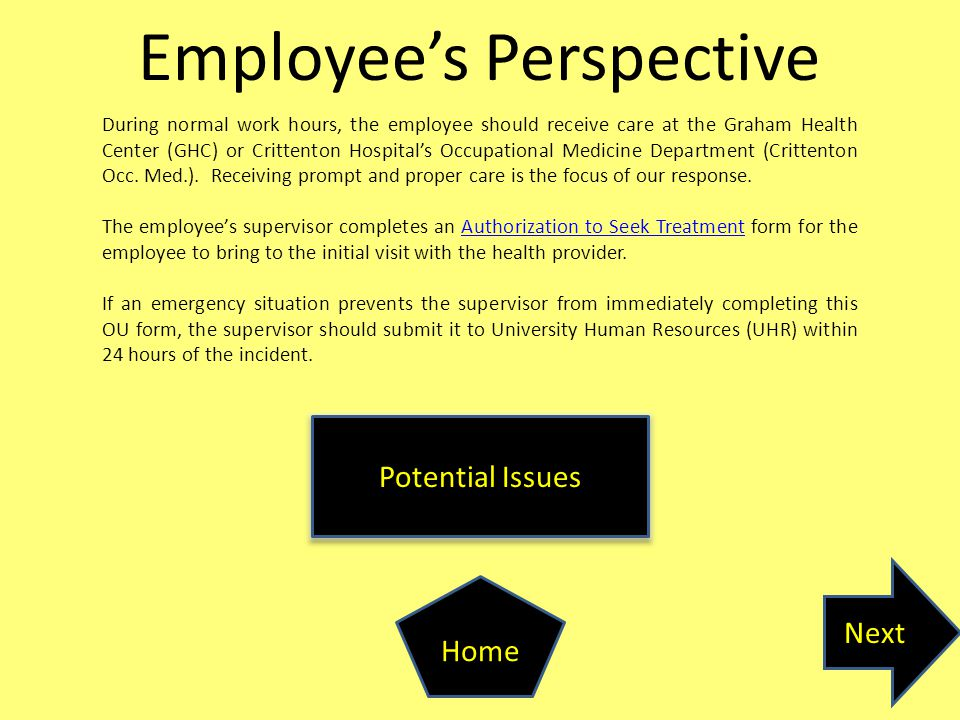 Employee's Perspective During normal work hours, the employee should receive care at the Graham Health Center (GHC) or Crittenton Hospital's Occupational Medicine Department (Crittenton Occ.
