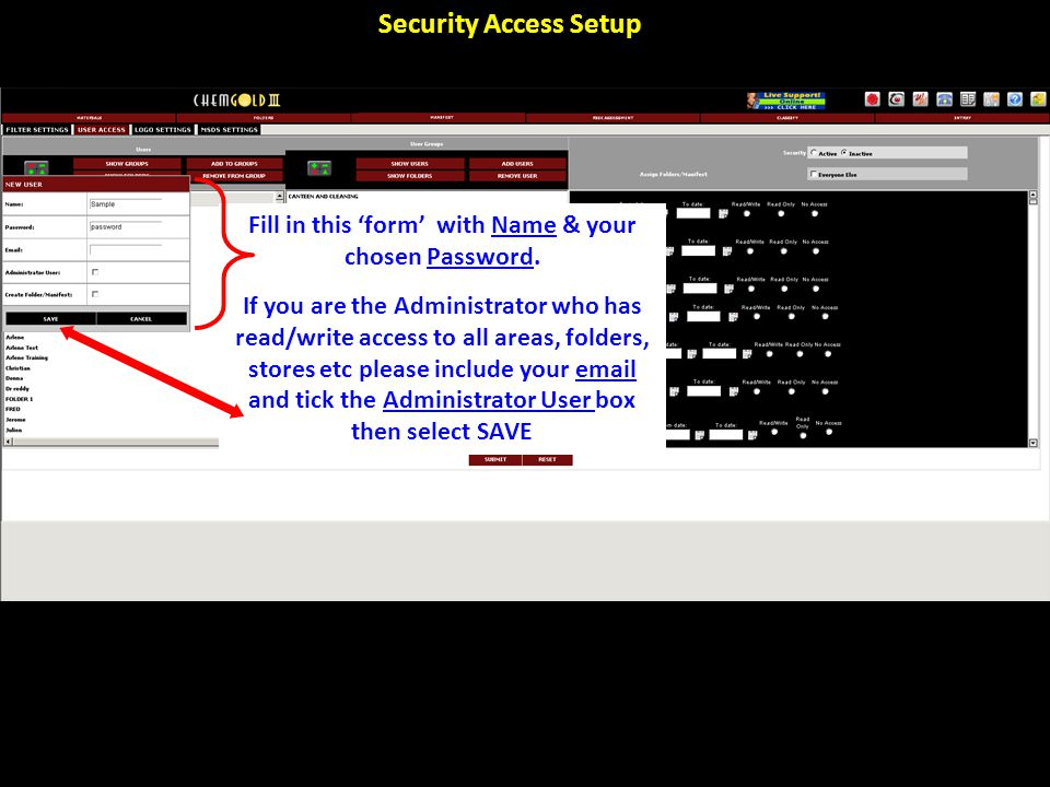 Security Access Setup Fill in this 'form' with Name & your chosen Password.