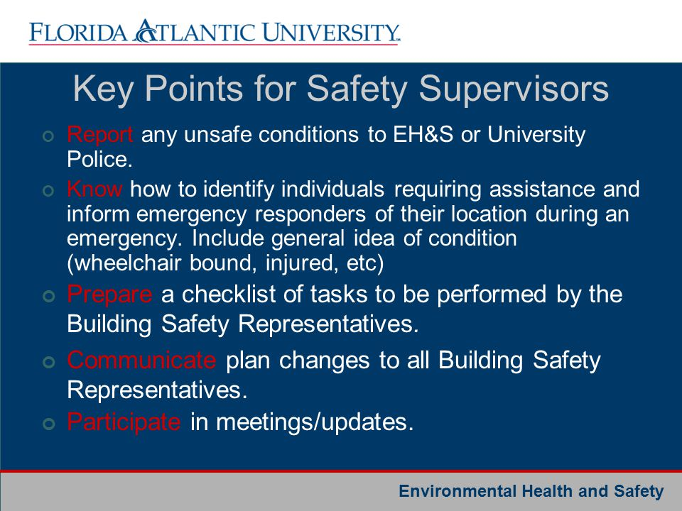 Environmental Health and Safety Key Points for Safety Supervisors Report any unsafe conditions to EH&S or University Police.