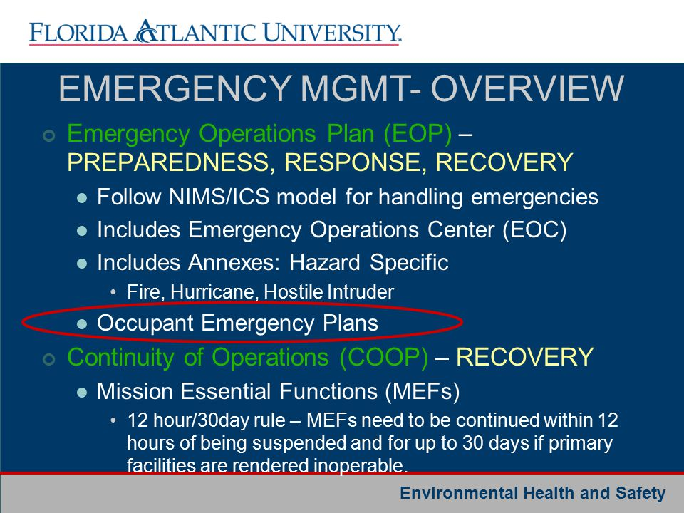 Environmental Health and Safety FAU ALERT Operator Voicemail E-mailMyFAU Home Page News Media Web pages Hotline Bldg Personnel Call OutSirens Text Message These are the various means FAU uses to disseminate information to the University community regarding an emergency.