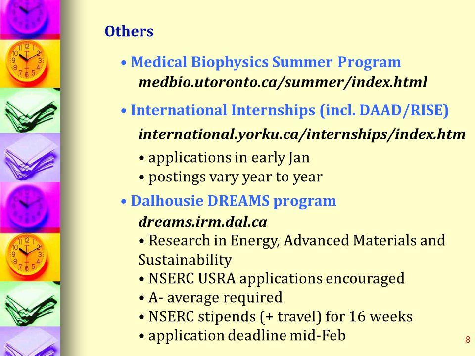 8 Others Medical Biophysics Summer Program medbio.utoronto.ca/summer/index.html International Internships (incl.