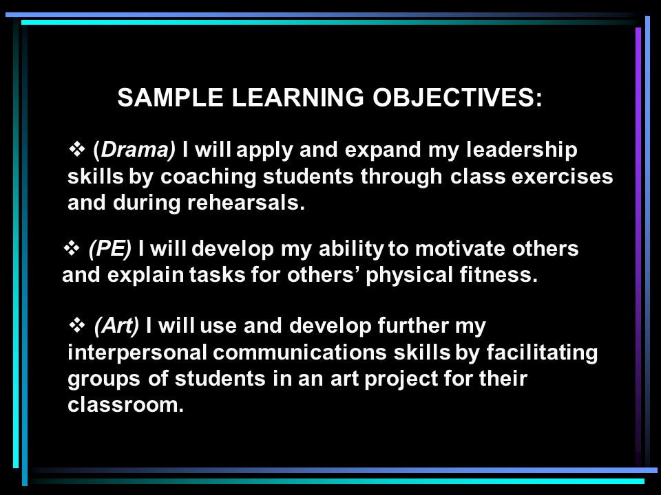 ¦ I will demonstrate my knowledge and further my skills in classroom leadership and management.