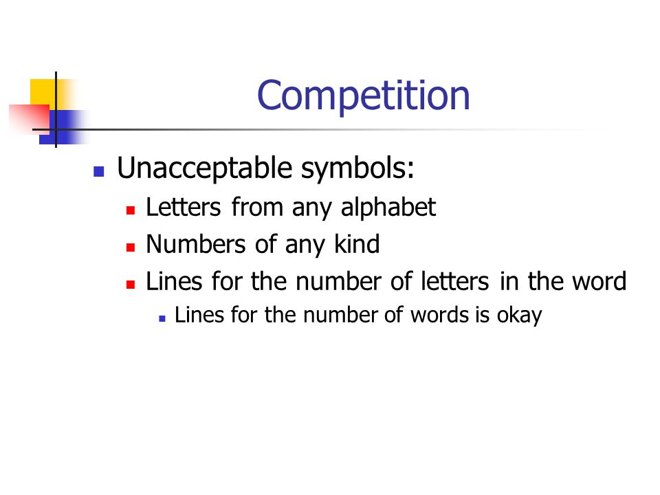Competition Unacceptable symbols: Letters from any alphabet Numbers of any kind Lines for the number of letters in the word Lines for the number of words is okay