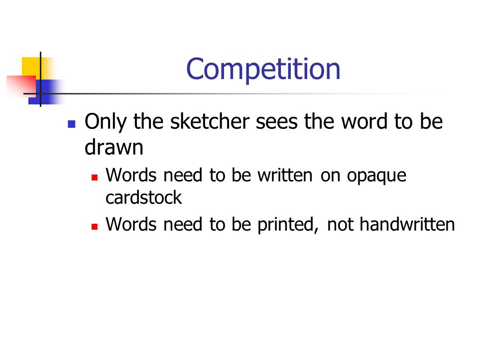 Competition Drawings will be placed on the paper provided by the event supervisor.