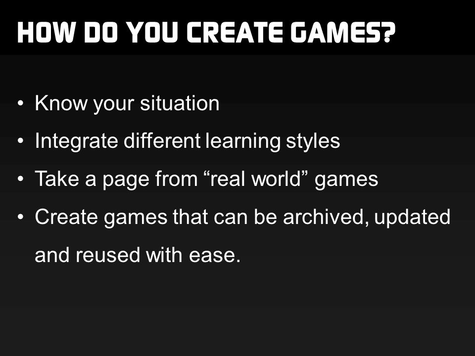 HOW DO YOU CREATE GAMES.