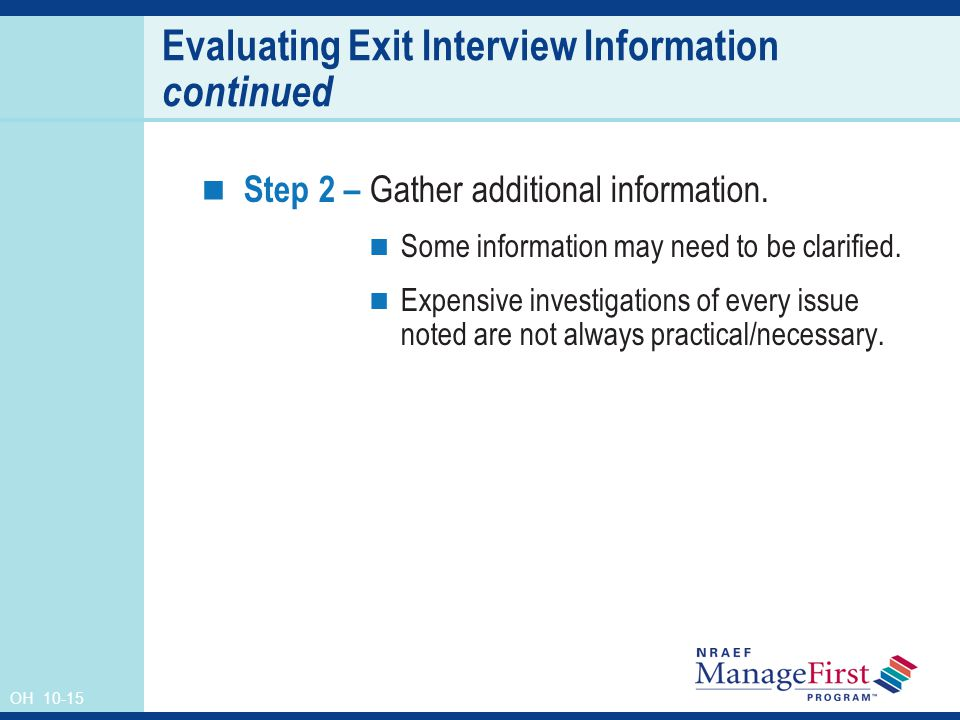 OH 10-15 Evaluating Exit Interview Information continued Step 2 – Gather additional information.