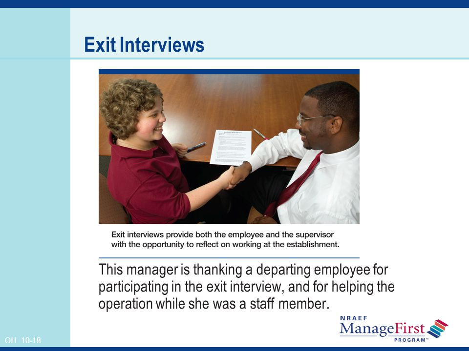 OH 10-18 Exit Interviews This manager is thanking a departing employee for participating in the exit interview, and for helping the operation while she was a staff member.