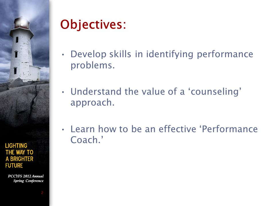 PCCYFS 2012 Annual Spring Conference 2 Objectives: Develop skills in identifying performance problems.