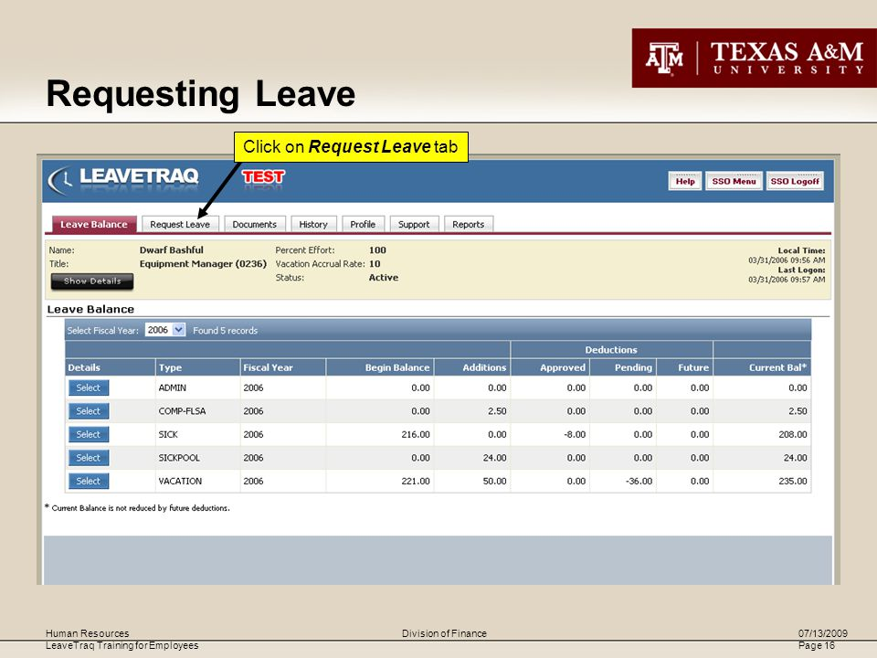 Human Resources LeaveTraq Training for Employees 07/13/2009 Page 16 Division of Finance Click on Request Leave tab Requesting Leave
