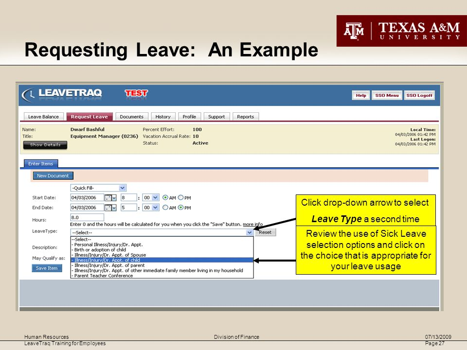 Human Resources LeaveTraq Training for Employees 07/13/2009 Page 27 Division of Finance Click drop-down arrow to select Leave Type a second time Revie