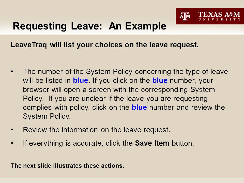 LeaveTraq will list your choices on the leave request.