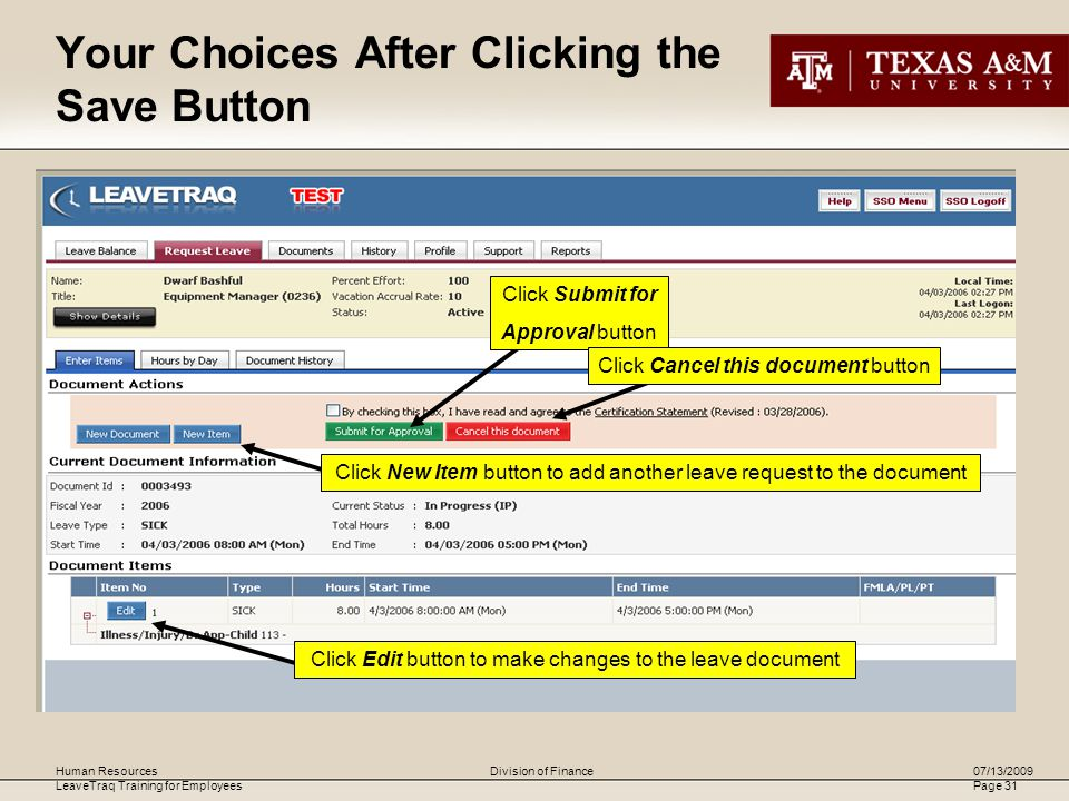 Human Resources LeaveTraq Training for Employees 07/13/2009 Page 31 Division of Finance Your Choices After Clicking the Save Button Click Submit for Approval button Click Cancel this document button Click New Item button to add another leave request to the document Click Edit button to make changes to the leave document